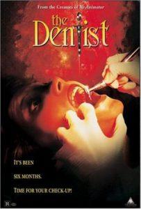 """Une bonne hygiène dentaire, c'est important. (Affiche du film """"The Dentist"""", créateur d'une vague de phobie vers la fin des années 90)"""